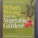 What's Wrong With My Vegetable Garden? - 607025